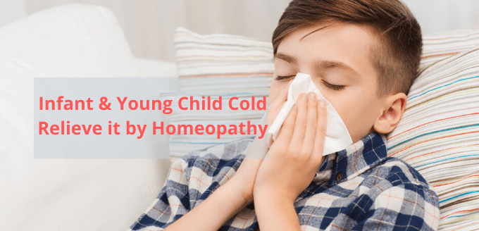 Infant & Young Child Cold, Relieve it by Homeopathy