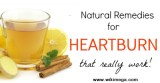 Natural Remedies for Heartburn and Acid Reflux, Natural Remedies for Heartburn,