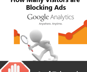 Do You Know How Many Visitors are not seeing Your Website Ad Using Ad Block