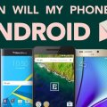 When will your phone get Android Nougat?