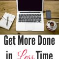 5 Steps To Get More Done In Less Time