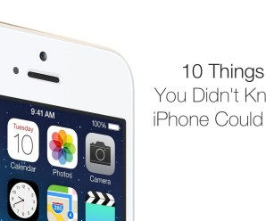 10 Things You Don't Know Your iPhone could Do
