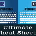 Ultimate Cheat Sheets for Photoshop and Lightroom