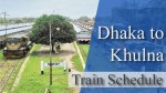 Dhaka To Khulna Train Schedule 2020 | Ticket Price | Time Table {Latest}