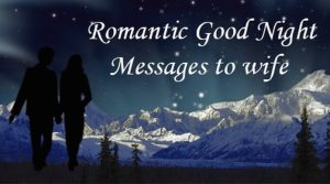 Romantic Good Night Messages For Wife