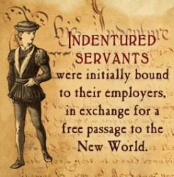 Indentured Servants 4