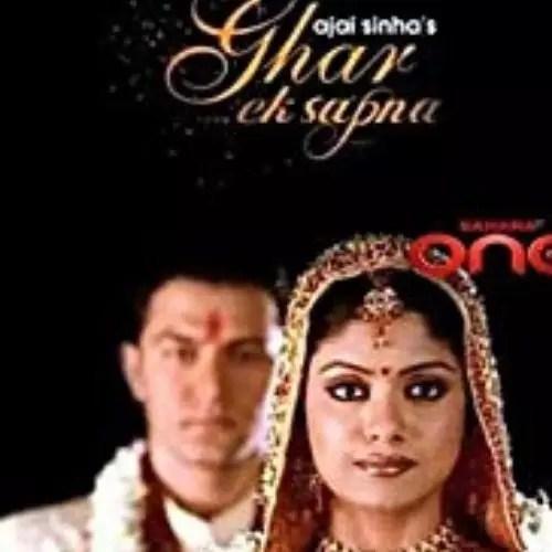 Ghar Ek Sapnaa (2007)