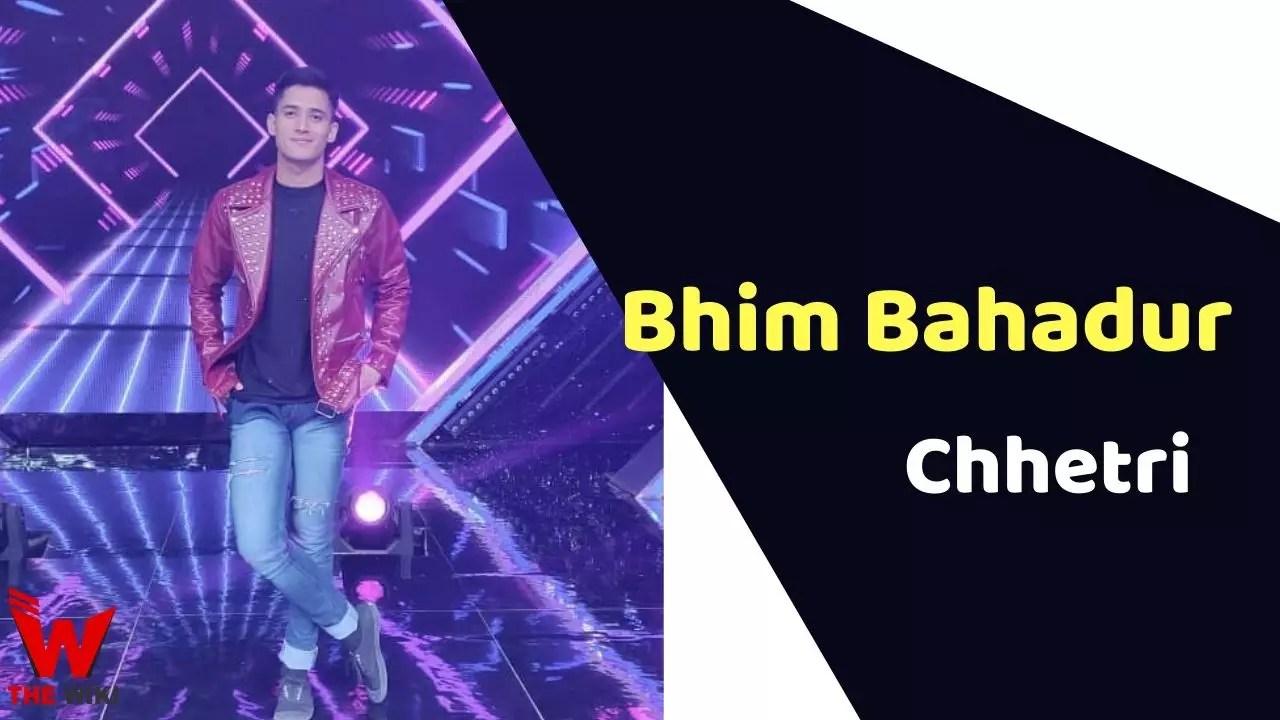 Bhim Bahadur Chhetri (Dancer Plus 5)