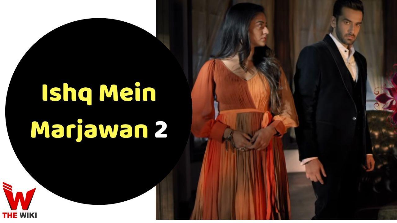 Ishq Mein Marjawan 2 (Colors)