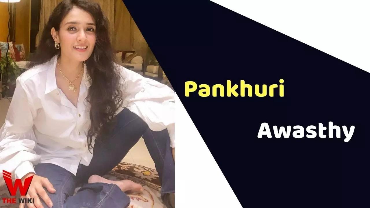 Pankhuri Awasthy (Actress)