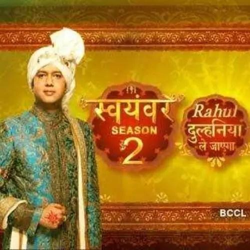 Rahul Dulhania Le Jayenga Swayamvar Season 2 (2010)