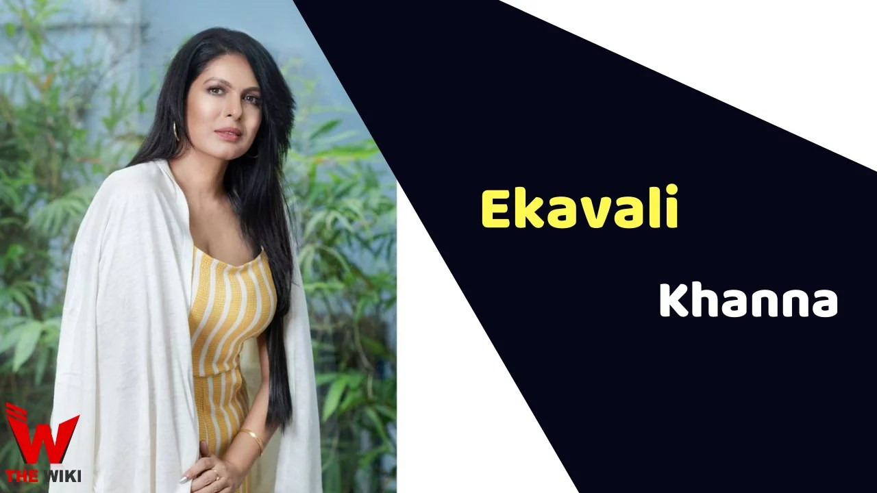 Ekavali Khanna (Actress)