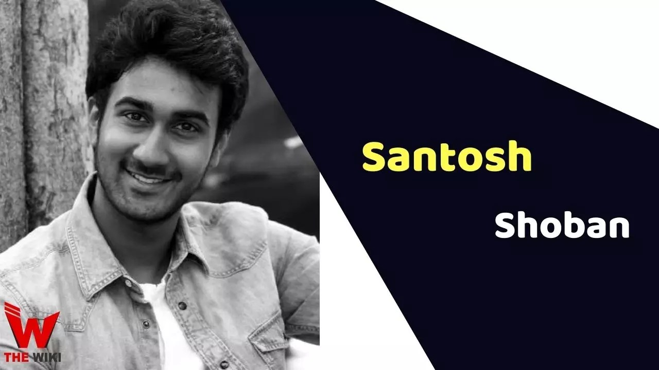 Santosh Shoban (Actor)