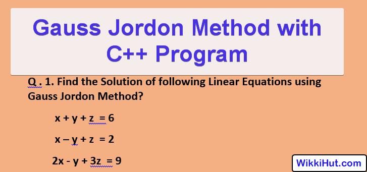 Gauss Jordan Method C++ Program Algorithm & Example