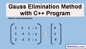 Gauss Elimination Method with algorithm and c++ program