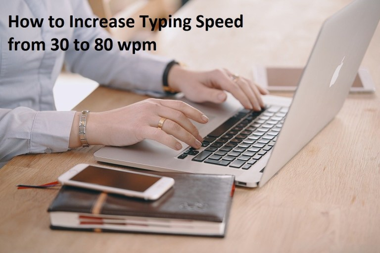 How to Increase your Typing Speed from 30 to 80 wpm [7 tips]
