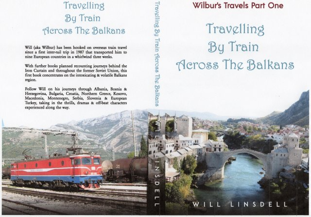 Wilbur's Travels Part One - Travelling By Train Across The Balkans