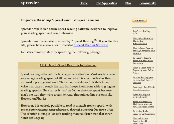 Spreeder.com - Many of us can't speed read, but the good thing is that it can be taught, and Spreeder will do just that.
