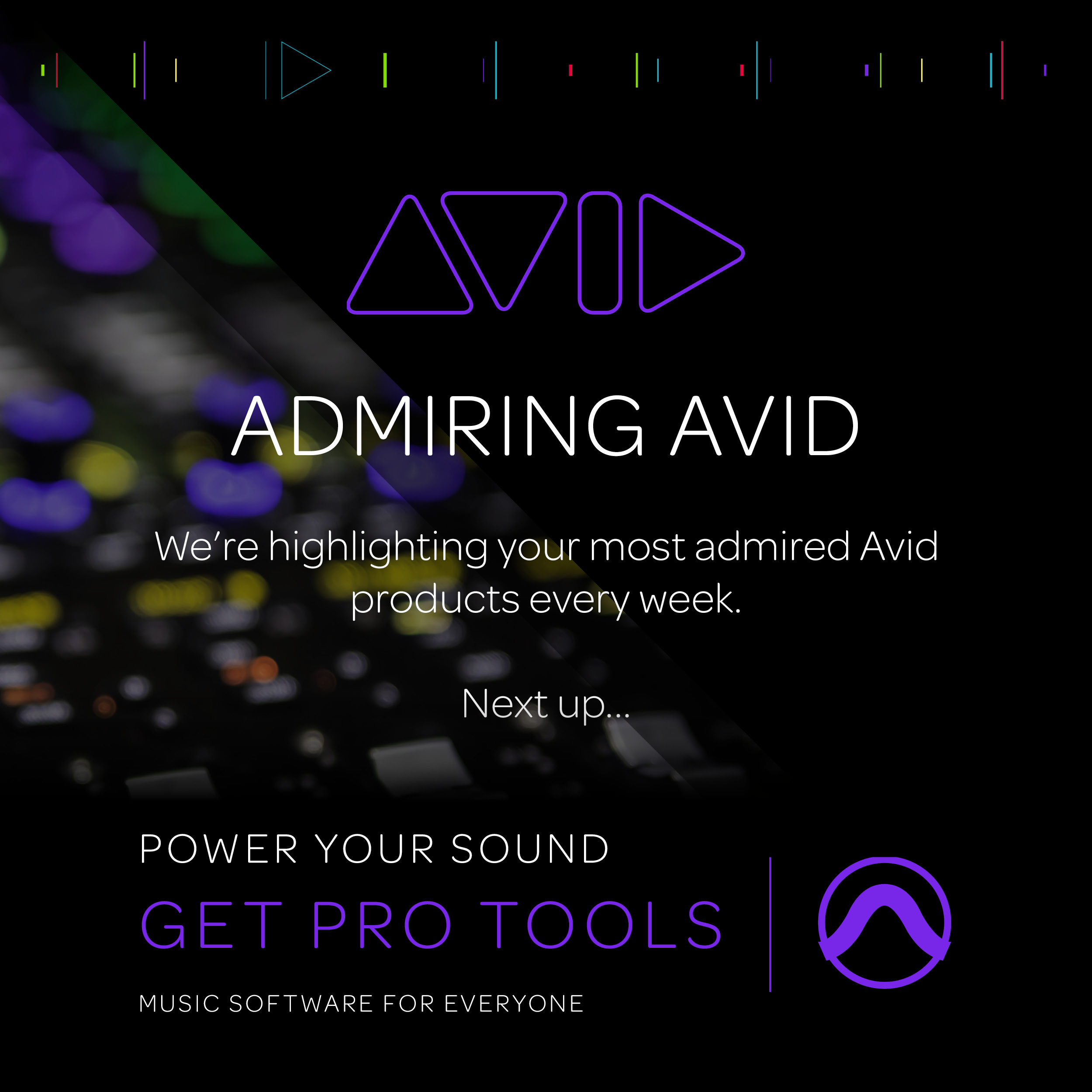 Admiring Avid | We're highlighting your most admired Avid products every week. Next up… Pro Tools, music software for everyone!