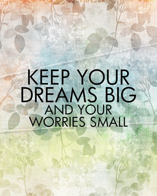 dream big worry small 8x10