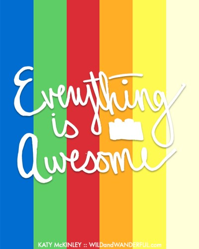 Everything is Awesome :: Free Printable
