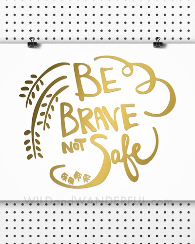 Be Brave (New Year's Resolution + Free Printable)