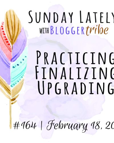 Sunday Lately :: Week 164