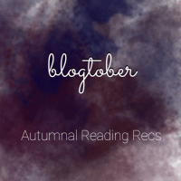 BLOGTOBER: Autumnal Reading Recommendations