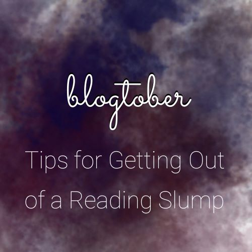 BLOGTOBER:  Tips for Getting Out of a Reading Slump