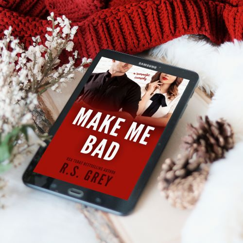 RELEASE DAY REVIEW BLITZ: Make Me Bad by R.S. Grey