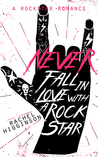 BOOK REVIEW +TEASER:  Never Fall in Love with a Rockstar by Rachel Higginson