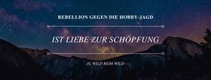 REBELLION GEGEN DIE HOBBY-JAGD