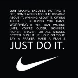 quit making excuses nike quotes