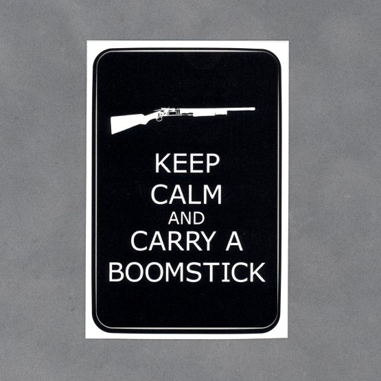 Keep Calm and Carry a Boomstick Sticker by Wilde Designs