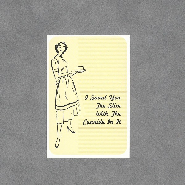 I Saved You a Slice Sticker by Wilde Designs