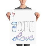 Coffee Love Poster by Wilde Designs
