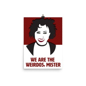We Are the Weirdos Poster by WIlde Designs
