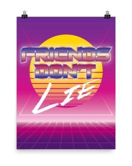 Friends Don't Lie Poster by Wilde Designs