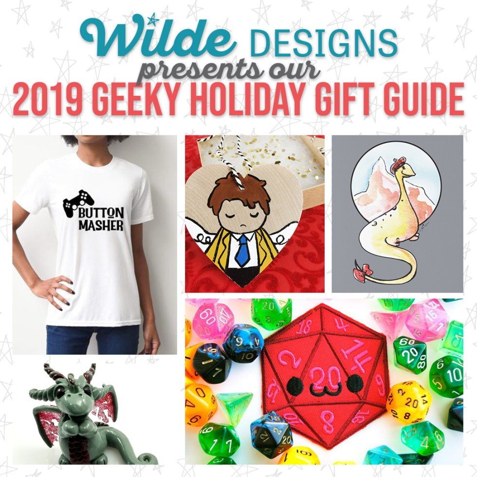 Wilde Designs 2019 Geeky Holiday Gift Guide