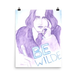 Be Wilde Poster by Wilde Designs