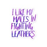 I Like My Males in Fighting Leathers Sticker