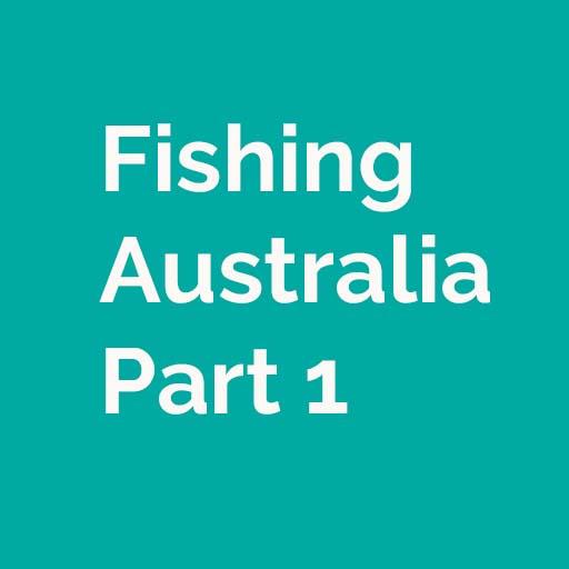 Fishing Australia Part 1