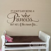 It's not easy being a princess but hey if the crown fits... Vinyl Wall Decal