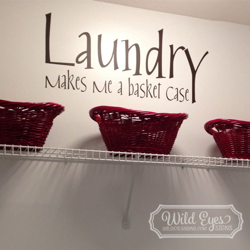 Laundry makes me a basket case Vinyl Wall Decal