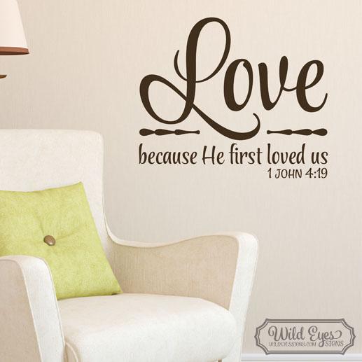 1 John 4:19 Vinyl Wall Decal 1