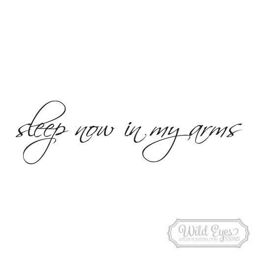 Sleep now in my arms Vinyl Wall Decal version 2