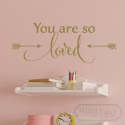 You are so loved Vinyl Wall Decal