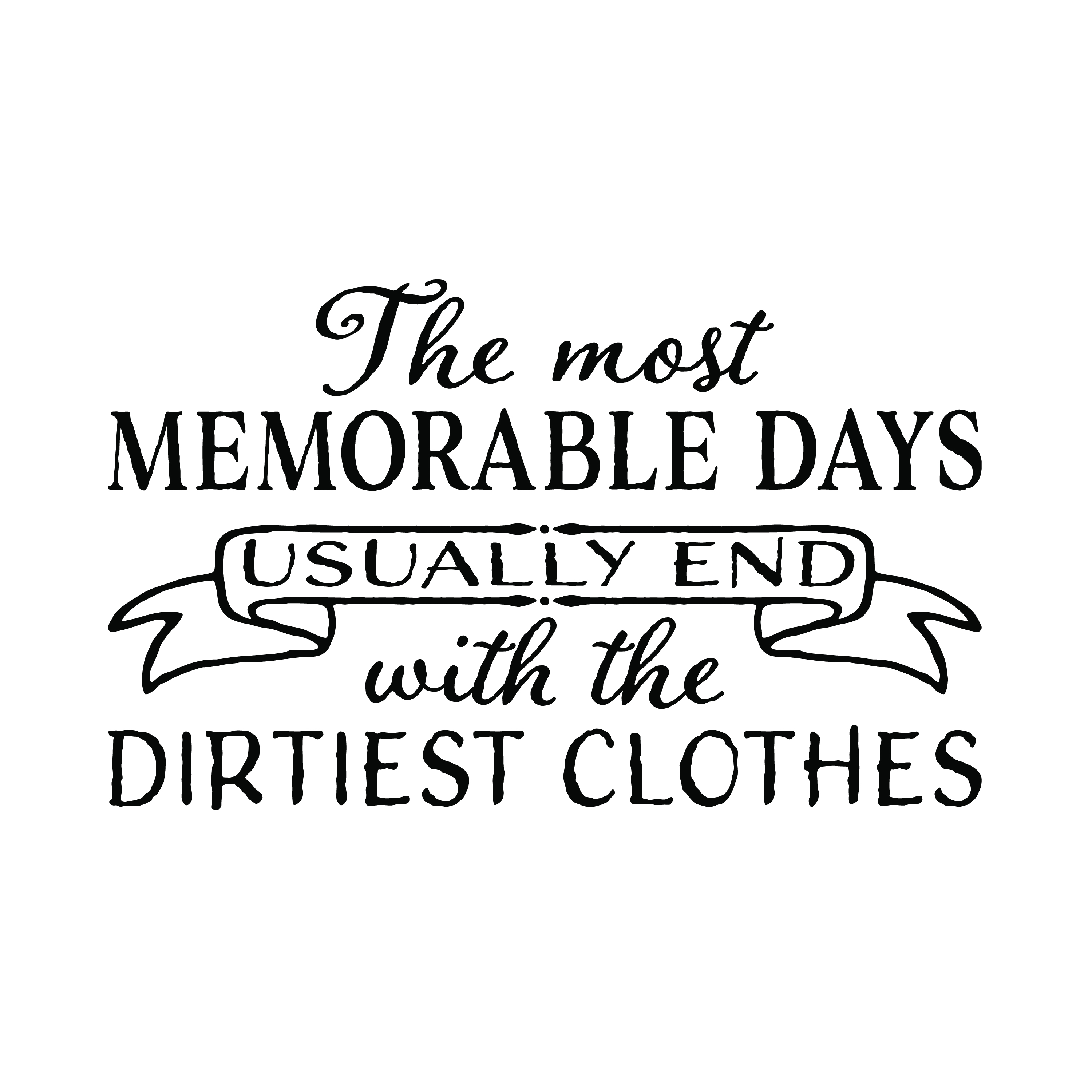 The Most Memorable Days Wall Decal Usually Ends With The