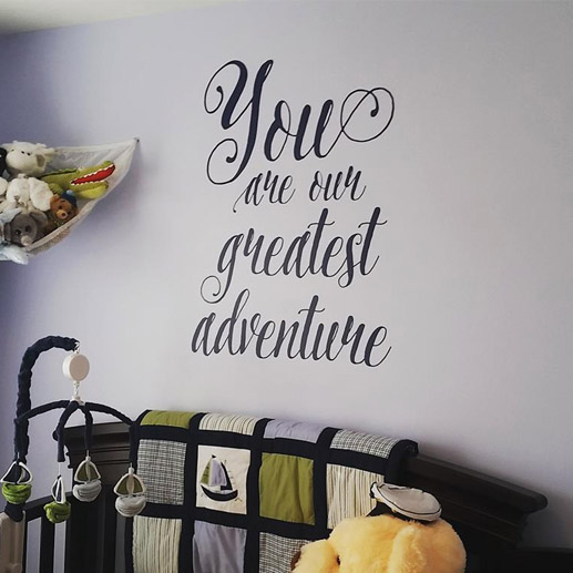 You are our Greatest Adventure Vinyl Wall Decal