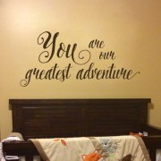 You are our greatest adventure Vinyl Wall Decal version 3